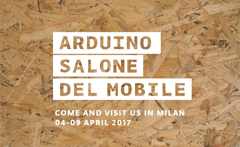 Arduino at Salone del Mobile: Come and visit us in Milan!
