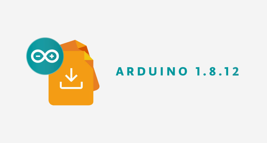 Arduino 1.8.12 is out!